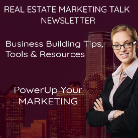 Real Estate Marketing Talk Newsletter For Real Estate Agents, Marketers, Webmasters...